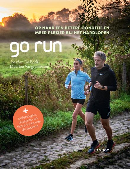 Go run : op naar een betere conditie en meer plezier bij het hardlopen