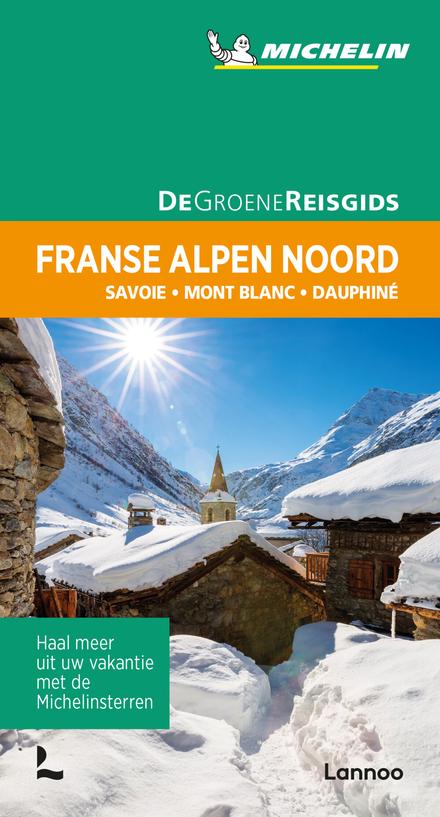 Franse Alpen Noord : Savoie, Mont Blanc, Dauphiné