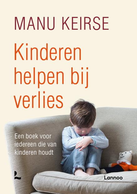 Kinderen helpen bij verlies : een boek voor iedereen die van kinderen houdt