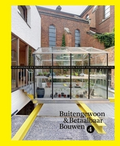 Buitengewoon & betaalbaar bouwen : inspirerende en betaalbare verbouwingen en nieuwe eengezinswoningen. 4