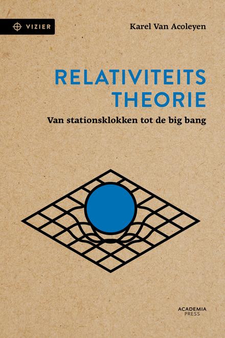Relativiteitstheorie : van stationsklokken tot de big bang