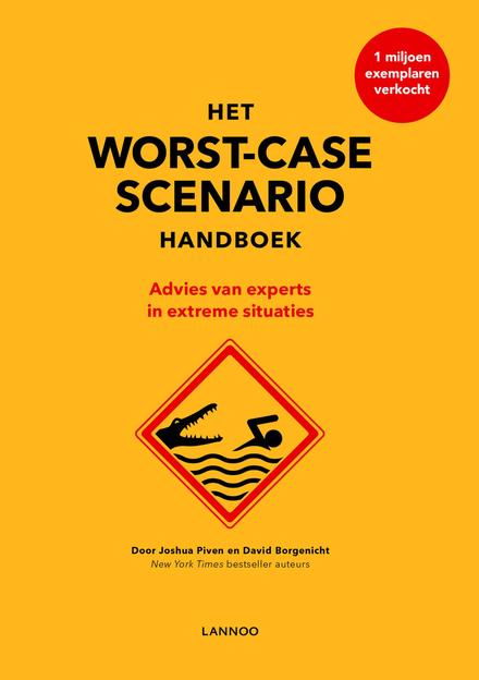 Het worst-case scenario handboek : advies van experts in extreme situaties
