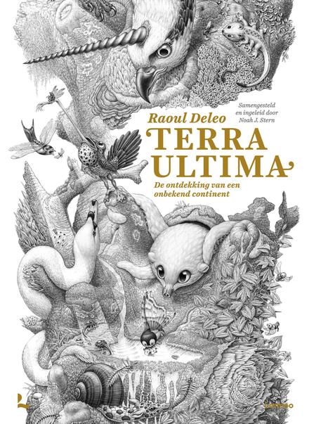 Terra Ultima : de ontdekking van een onbekend continent / teksten Noah J. Stern - Droom of werkelijkheid?