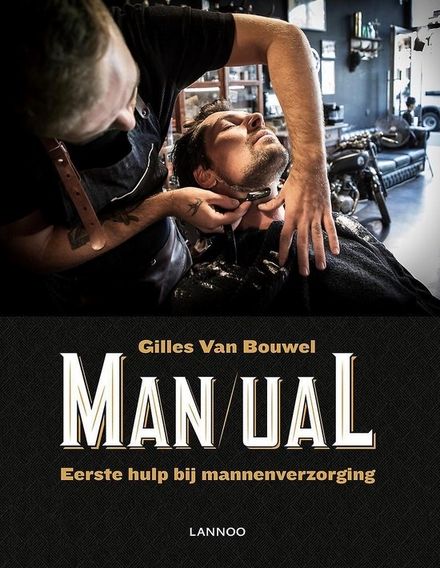 Man/ual : eerste hulp bij mannenverzorging
