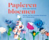 Papieren bloemen : maak zelf de mooiste bloemen uit crêpepapier