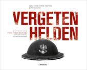 Vergeten helden : in het spoor van de Poolse bevrijders van Arromanches tot Wilhelmshaven