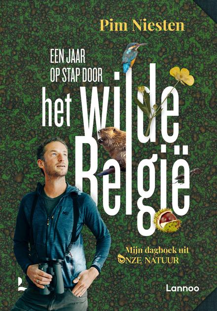 Een jaar op stap door het wilde België : mijn dagboek uit Onze Natuur