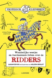 Ridders : wonderlijke weetjes en fascinerende feiten over de ridders