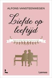 Liefde op leeftijd : waarom liefde altijd een werkwoord blijft
