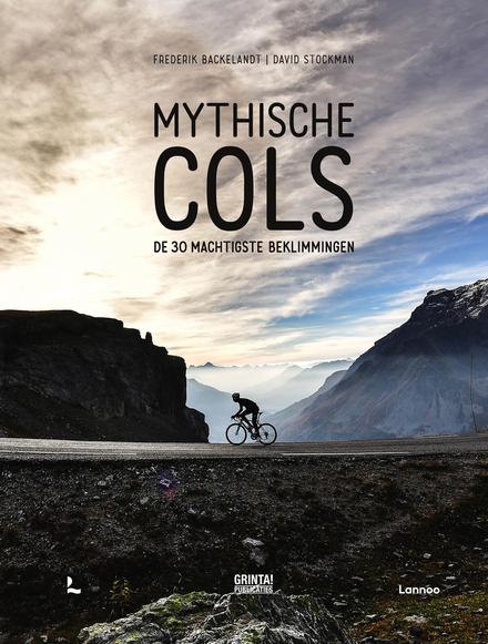 Mythische cols : de 30 machtigste beklimmingen