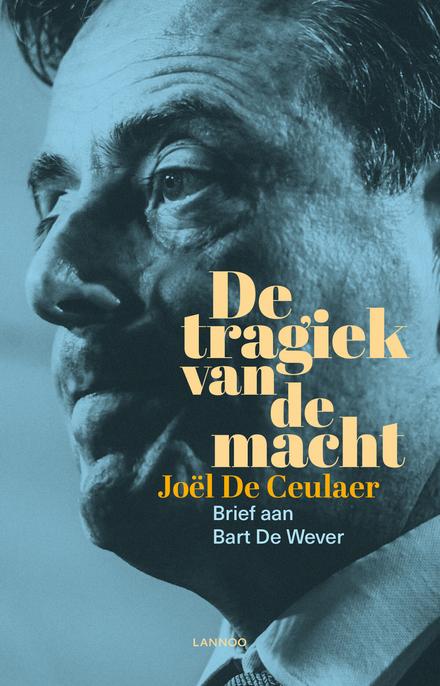 De tragiek van de macht : brief aan Bart De Wever