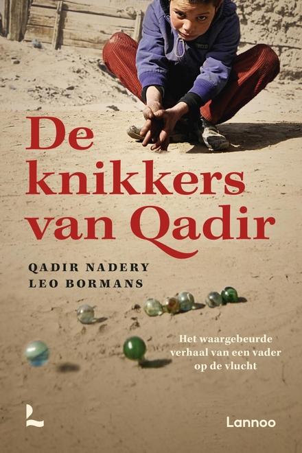 De knikkers van Qadir : het waargebeurde verhaal van een vader op de vlucht