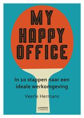My happy office : in 10 stappen naar een ideale werkomgeving