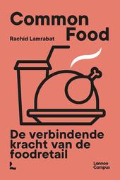 Common food : de verbindende kracht van de foodretail