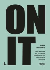 On it : van 'geen idee' tot succesvolle ondernemer met dit praktische werkboek