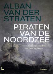 Piraten van de Noordzee : een verborgen geschiedenis van Brest tot Bergen