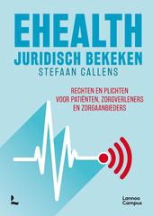 EHealth juridisch bekeken : rechten en plichten voor patiënten, zorgverleners en zorgaanbieders