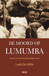 De moord op Lumumba : kroniek van een aangekondigde dood