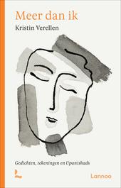 Meer dan ik : gedichten, tekeningen en Upanishads