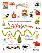 Gifalarm! : alles over gifslangen, cacaobonen en drugshonden