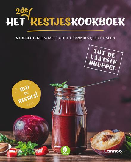 Het 2de restjeskookboek : 60 recepten om meer uit je drankrestjes te halen