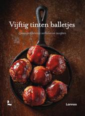 Vijftig tinten balletjes : zinnenprikkelende verhalen en recepten
