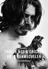 This is not a chicken : verkenningen op de grens van kunst en wetenschap