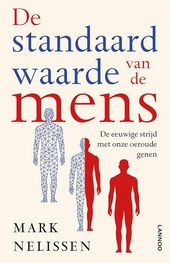 De standaardwaarde van de mens : de eeuwige strijd met onze oeroude genen