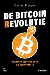 De bitcoinrevolutie : waarom digitaal geld de toekomst is