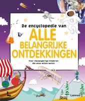 De encyclopedie van alle belangrijke ontdekkingen : voor nieuwsgierige kinderen die alles willen weten