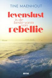 Levenslust is de beste vorm van rebellie