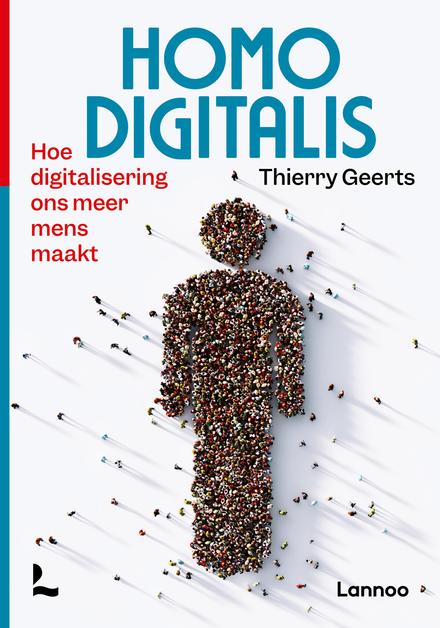 Homo Digitalis : hoe digitalisering ons meer mens maakt