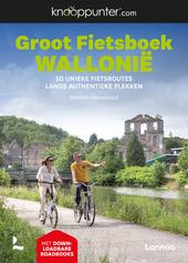 Groot fietsboek Wallonië : 50 unieke fietsroutes langs authentieke plekken
