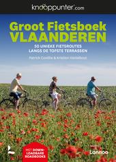 Groot fietsboek Vlaanderen : 50 unieke fietsroutes langs de tofste terrassen