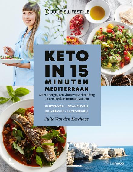 Keto in 15 minuten mediterraan : meer energie, een vlotte vetverbranding en een sterker immuunsysteem : glutenvrij,...
