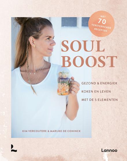 Soul boost : gezond & energiek koken en leven met de 5 elementen