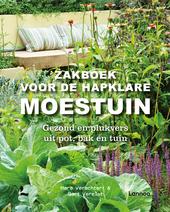 Zakboek voor de hapklare moestuin : gepland en gezond in pot, bak en tuin