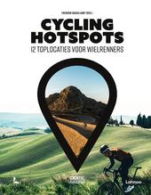 Cycling hotspots : 12 toplocaties voor wielrenners