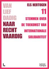 Van liefdadig naar rechtvaardig : 11 stemmen over de toekomst van internationale solidariteit