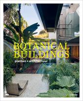 Botanical buildings : planten + architectuur