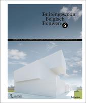 Buitengewoon Belgisch bouwen. 6, Recente innoverende eengezinswoningen van toparchitecten