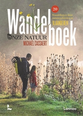 Wandelboek onze natuur : 20 wandelroutes door natuurgebieden in Vlaanderen