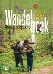 Wandelboek onze natuur : 20 wandelroutes door natuurgebieden in de Ardennen & Wallonië
