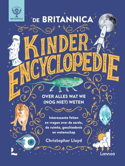 De Britannica kinderencyclopedie over alles wat we (nog niet) weten : interessante feiten en vragen over de aarde, ...