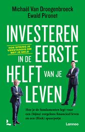 Investeren in de eerste helft van je leven : hoe je de fundamenten legt voor een (bijna) zorgeloos financieel leven...