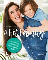FitFamily : versterk je spieren en de band met je kind door samen fit en gezond te worden!