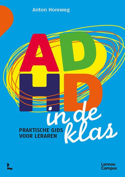 ADHD in de klas : praktische gids voor leraren