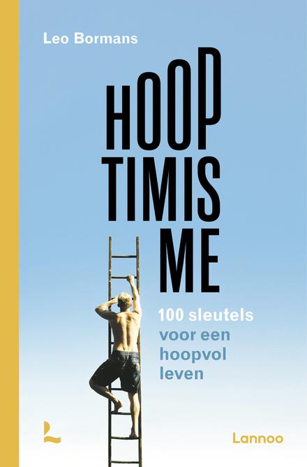 Hooptimisme : 100 sleutels voor een hoopvol leven