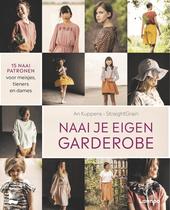 Naai je eigen garderobe : 15 naaipatronen voor meisjes, tieners en dames
