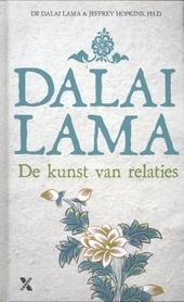 De kunst van relaties : een handboek voor het creëren van innerlijke vrede en een gelukkiger wereld